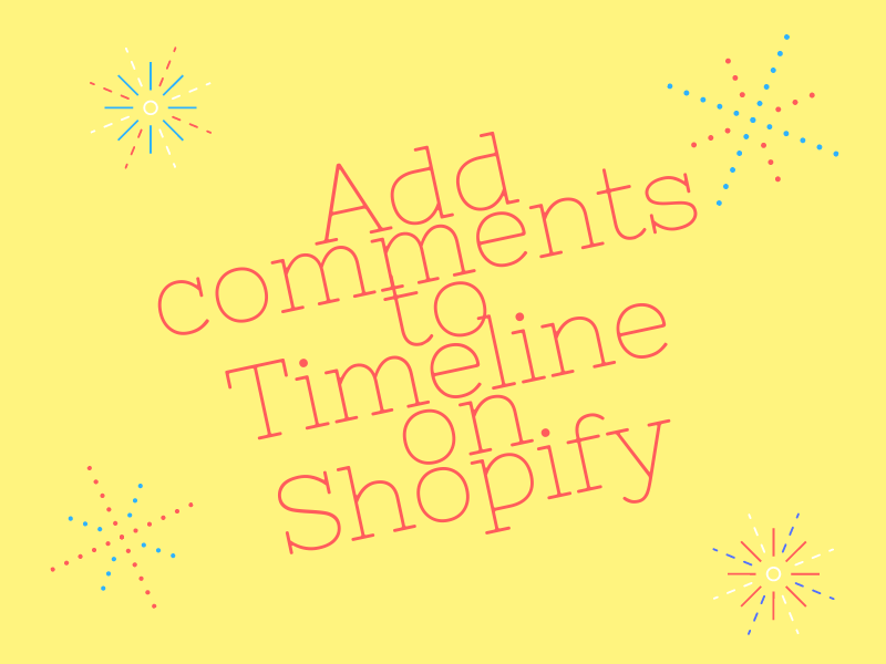Add comments to Timeline on Shopify