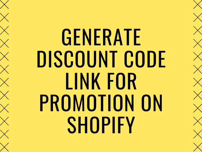 Generate discount code link for promotion on Shopify