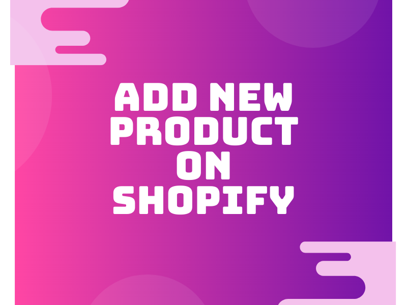 How to add new product on Shopify