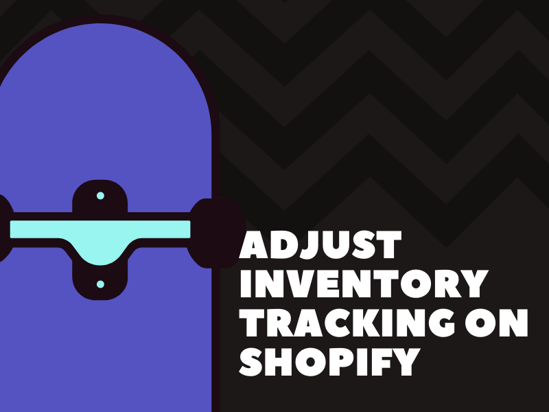 How to adjust inventory tracking on Shopify