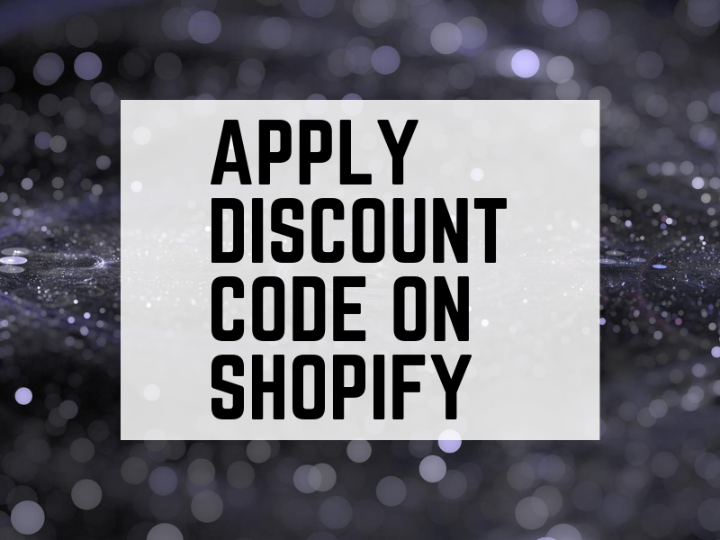 Discount code - How to apply discount code on Shopify