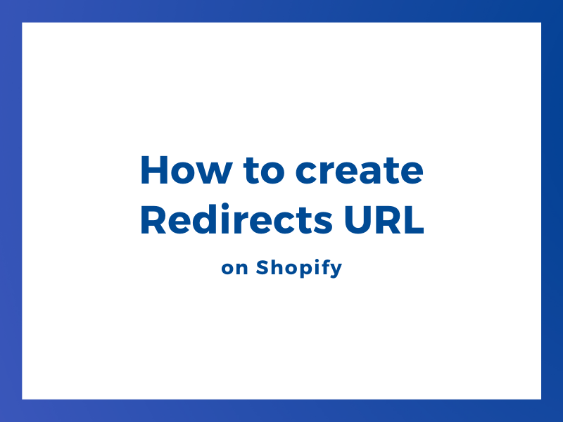How to create Redirects URL on Shopify