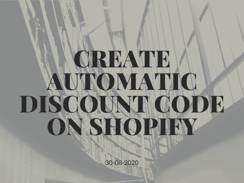 How to create automatic discount code on Shopify