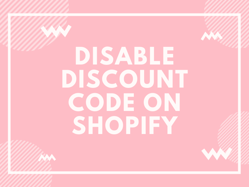 How to disable discount codes on Shopify