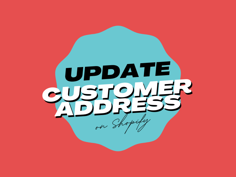 How to update customer address on Shopify