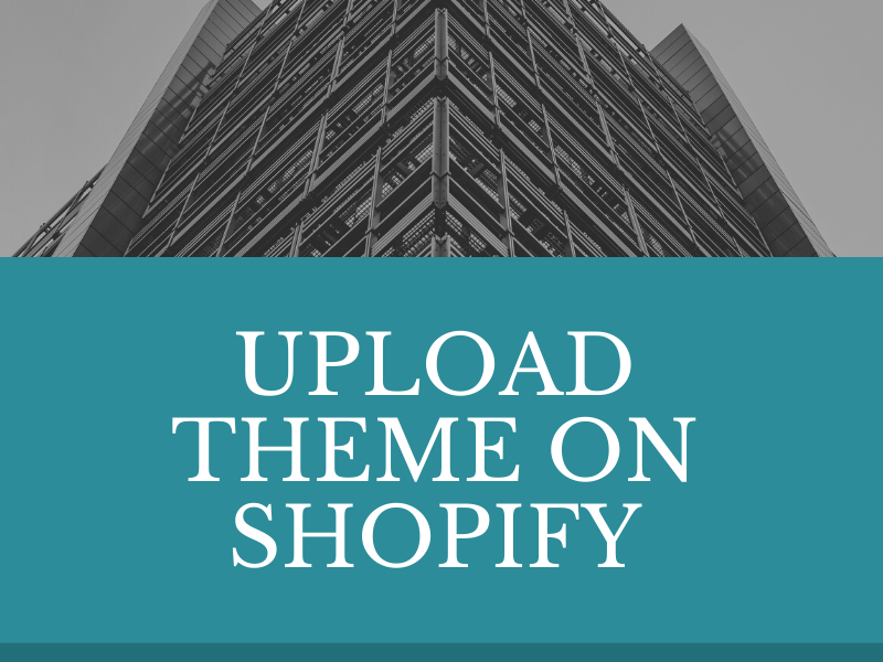 How to upload theme on Shopify